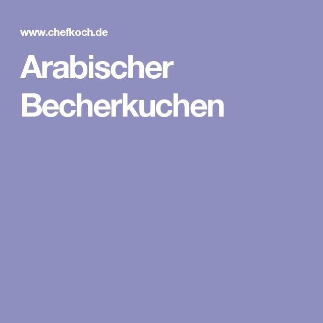 Arabischer Becherkuchen
