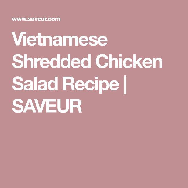 Vietnamese Shredded Chicken Salad Recipe | SAVEUR