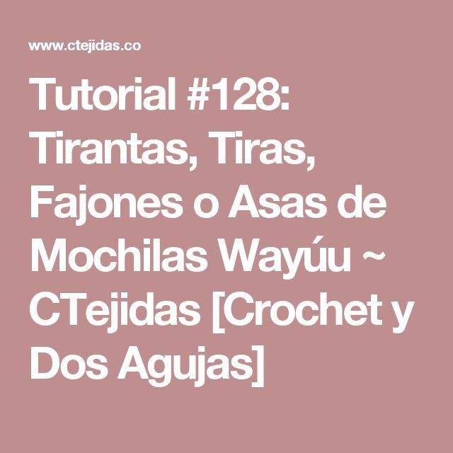 Tutorial #128: Tirantas, Tiras, Fajones o Asas de Mochilas Wayúu ~ CTejidas [Crochet y Dos Agujas]