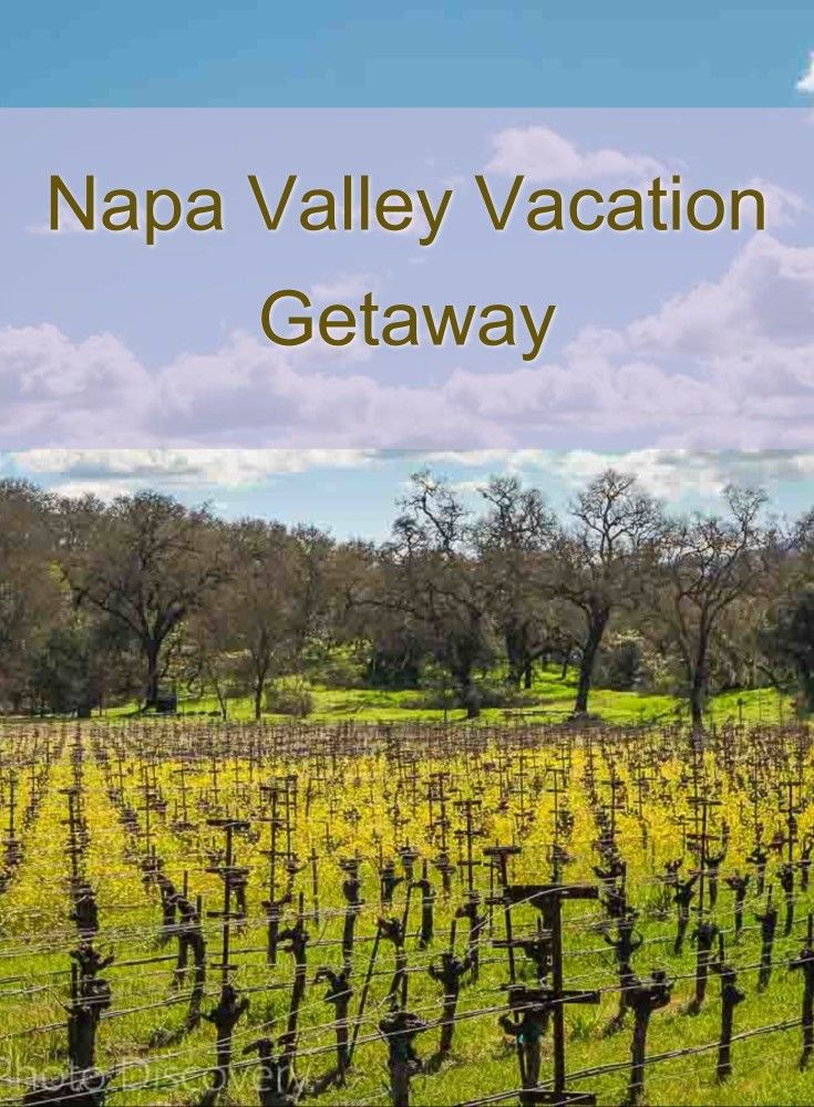 Napa Valley vacation getaway - things to do around Napa Valley from road trips, tasting wines, wondering dining restaurants and discovering unique experiences. Check out the Napa highlights here   http://travelphotodiscovery.com/napa-valley-vacation-getaway/  Also if you like this, please pin it too!