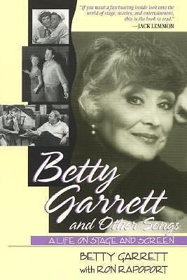 Betty Garrett and Other Songs, A Life on Stage and Screen by Betty Garrett, 9781