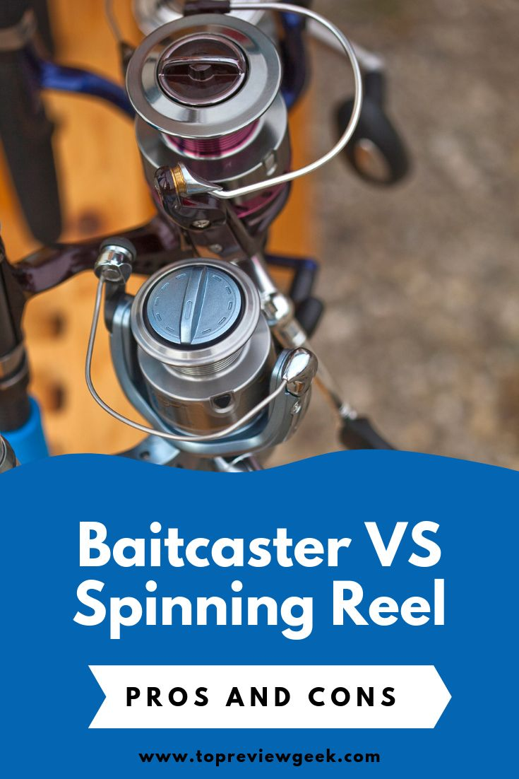 Baitcaster vs spinning reel pros and cons with images
