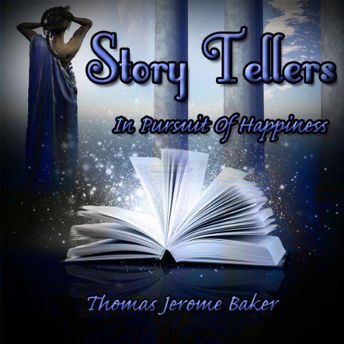 ★★★★★Story Tellers: In Pursuit of Happiness★★★★★ by Thomas Jerome Baker, http://www.amazon.com/dp/B00GDKW1C6/ref=cm_sw_r_pi_dp_BbQDsb1C8PYGG