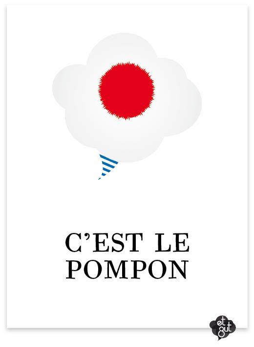 c'est le pompon=(lit)that's the pom-pom=that's the limit!/that's it!
