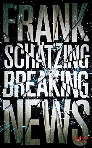 Breaking News von Frank Schätzing https://www.amazon.de/dp/346204527X/ref=cm_sw_r_pi_dp_x_7GKeybF9PREV3