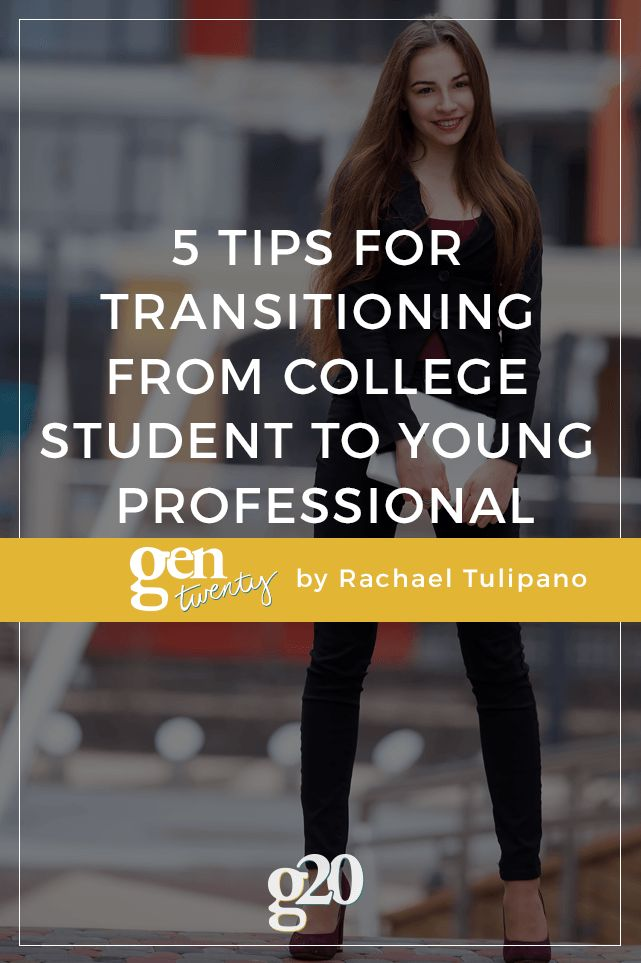 5 Tips For Transitioning From College Student