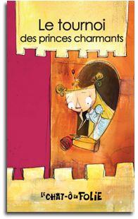 Série chat-ô-folie - Le tournoi des princes charmants, Alain M. Bergeron | 15 mini-romans dans cette série
