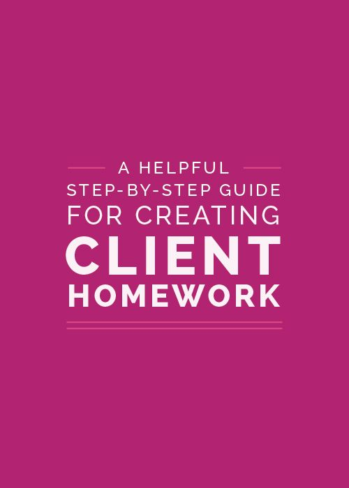 A Helpful Step-By-Step Guide for Creating Client Homework