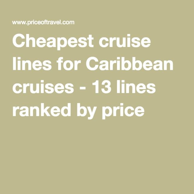 Cheapest cruise lines for Caribbean cruises - 13 lines ranked by price