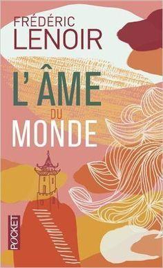 Amazon.fr - L'Âme du monde - Frédéric LENOIR - Livres