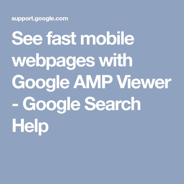 See fast mobile webpages with Google AMP Viewer - Google Search Help