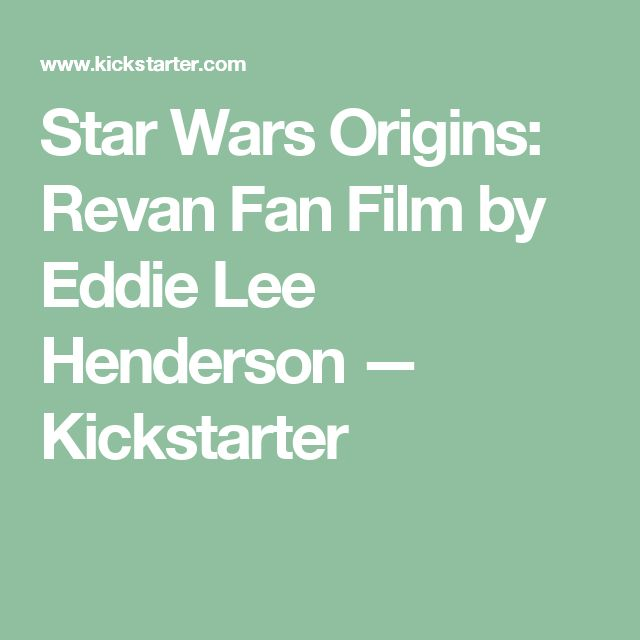 Star Wars Origins: Revan Fan Film by Eddie Lee Henderson —  Kickstarter