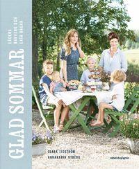 Glad sommar : läckra bakverk och lata dagar (inbunden)