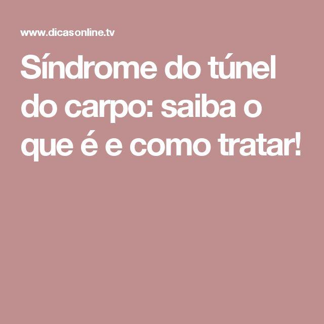 Síndrome do túnel do carpo: saiba o que é e como tratar!