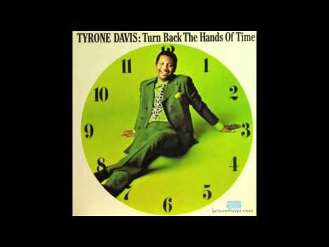 Tyrone Davis - If I Could Turn Back The Hands Of Time (Best Version) - YouTube