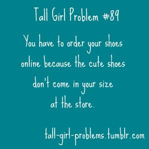 YES! YES! YES!Dresses Shoes, Annoying Problems, Basketbal Shoes, So True, Men Shoes, Girls Probs, Girls Shoes, New Shoes, Tall Girls Problems