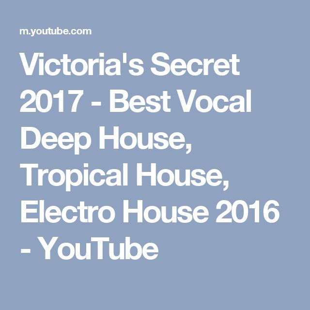 Victoria's Secret 2017 - Best Vocal Deep House, Tropical House, Electro House 2016 - YouTube