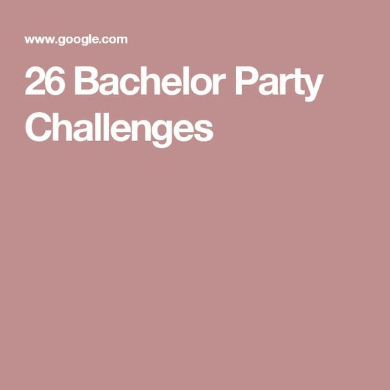 26 Bachelor Party Challenges