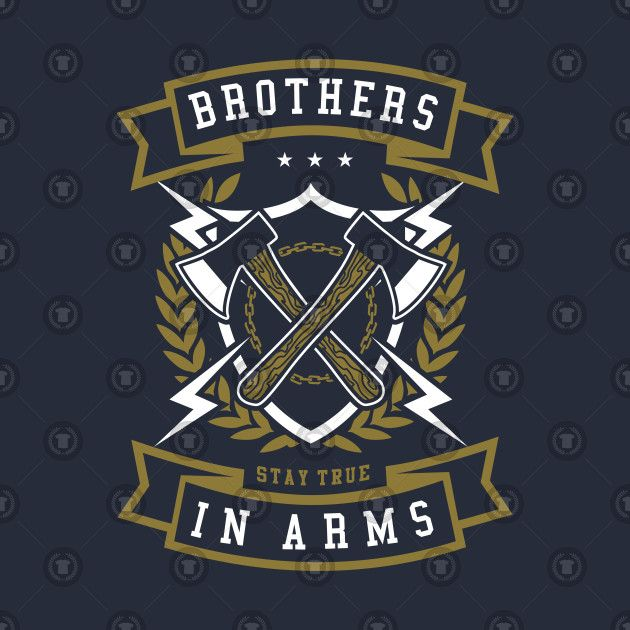 Check Out This Awesome Brothers In Arms Series 3a Stay True Design On Teepublic