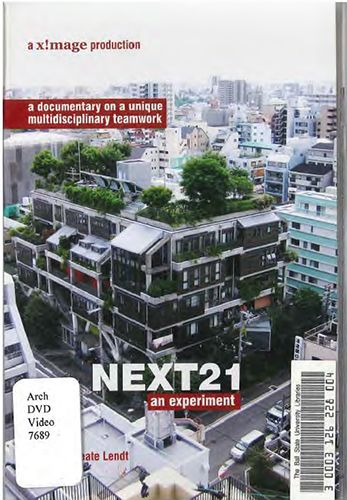Next 21: an experiment [experimental residential complex in Osaka]. DVD VIDEO 7689