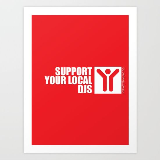 Support Your Local Djs Art Print