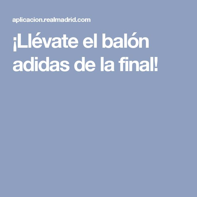 ¡Llévate el balón adidas de la final!