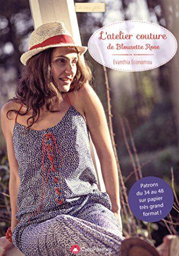 Amazon.fr - L'atelier couture de blousette rose : Patrons en taille réelle du 34 au 48 - Evanthia ECONOMOU - Livres