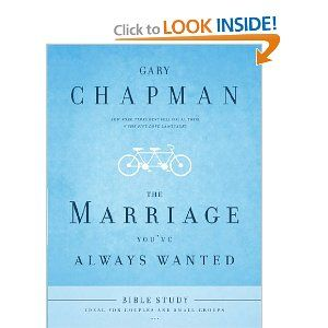 The Marriage You've Always Wanted Bible Study, by Gary Dr. Chapman