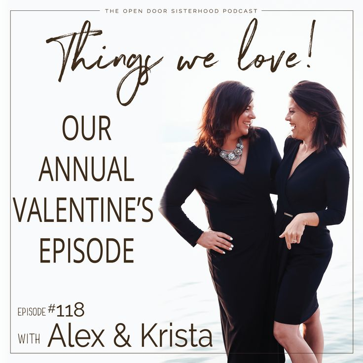 Things We Love | It's our second annual Things We Love episode on The Open Door Sisterhood Podcast. In honor of Valentine's Day Alex and Krista want to give you some of their favorite things these days. From beauty products to books, cleaning hacks to podcasts, you'll see what's in their shopping carts and social media feeds. #favoritethings #valentines #podcast