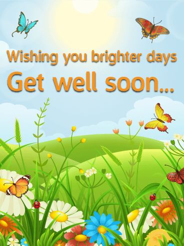 Wishing You Brighter Days - Get Well Card: Being sick is no fun for anyone! If you know someone who is feeling under the weather, send them this Get Well card to help them feel better!   The bright colors, butterflies, and flowers will lift their spirits and the kind words will let them know you are thinking about them while they are sick. Send this card to brighten someone's day today!