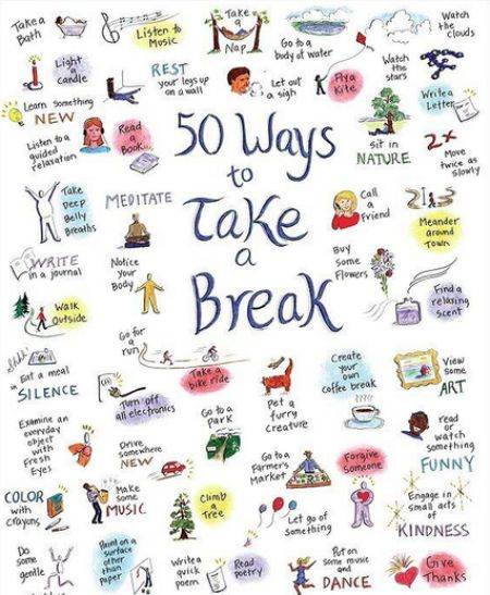50 ways to take a break. Definitely good to remember this once