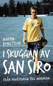 http://www.adlibris.com/se/organisationer/product.aspx?isbn=9113060295 | Titel: I skuggan av San Siro : från proffsdröm till mardröm - Författare: Martin Bengtsson - ISBN: 9113060295 - Pris: 51 kr