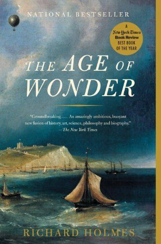 The Age of Wonder: How the Romantic Generation Discovered the Beauty and Terror of Science, http://www.amazon.com/dp/B001NLL568/ref=cm_sw_r_pi_awdm_LEVXub0SQR2AP