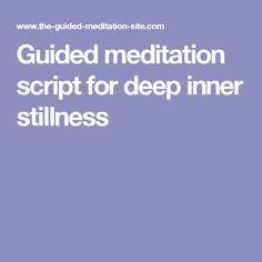 Guided meditation script for deep inner stillness
