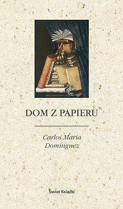"""Książkoholizm: """"Dom z papieru"""" - Carlos Maria Dominguez"""