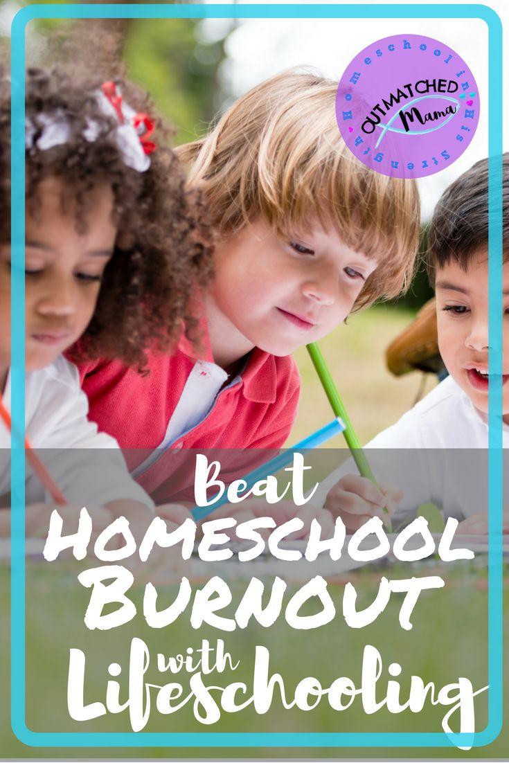 Beat Homeschool Burnout with Lifeschooling | What is Lifeschooling | How Lifeschooling can save your homeschool from the slump | Lifeschool to make homeschooling work for your family