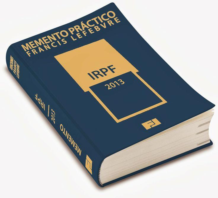 Memento práctico IRPF 2013 / [obra realizada sobre la base de un estudio cedido a Ediciones Francis Lefebvre por Francisco Javier Seijo Pérez]