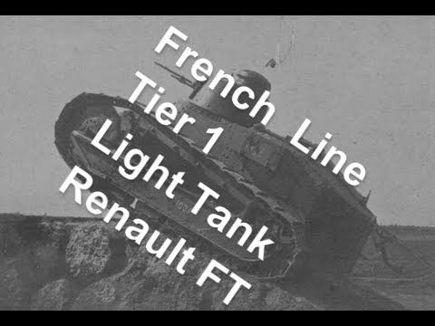(World Of Tanks) French Line - Tier 1 light tank - Renault FT Slideshow