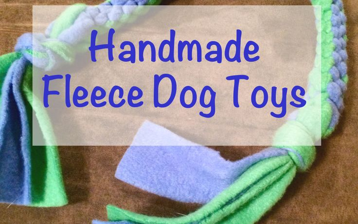 Homemade Fleece Dog Toys No sew fleece dog toys