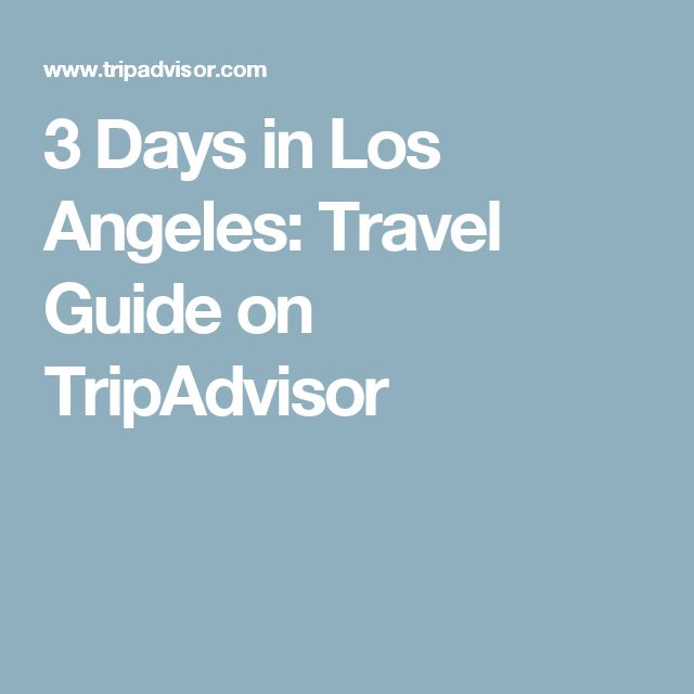 3 Days in Los Angeles: Travel Guide on TripAdvisor