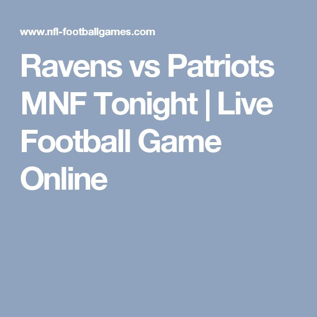 Ravens vs Patriots MNF Tonight | Live Football Game Online