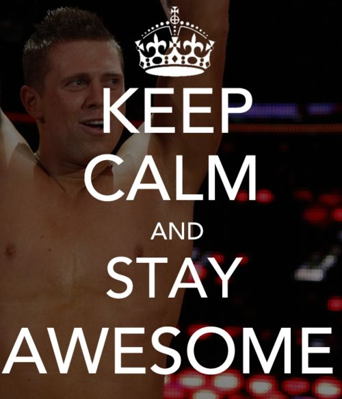 I'm The Miz And I'm Awesome :D Or Should I Say: You're The