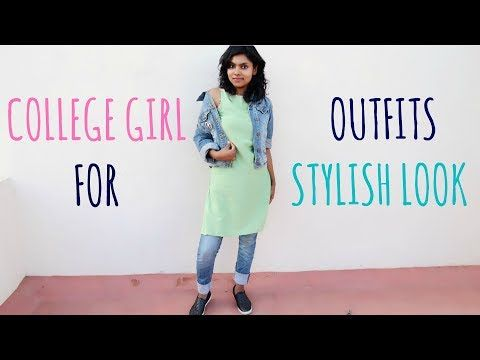 College Outfits - Stylish Looks for College. Getting the right dressing sense for college is a task and this video helps to meet the college fashion trends by buying the right college clothing to get the girls wardrobe ready. I have put together 5 stylish looks to get every college girl fashion sorted. Watch this video and know what to wear for college.