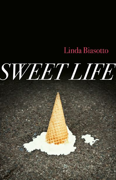 Sweet Life by Linda Biasotto, published by @Coteau Books