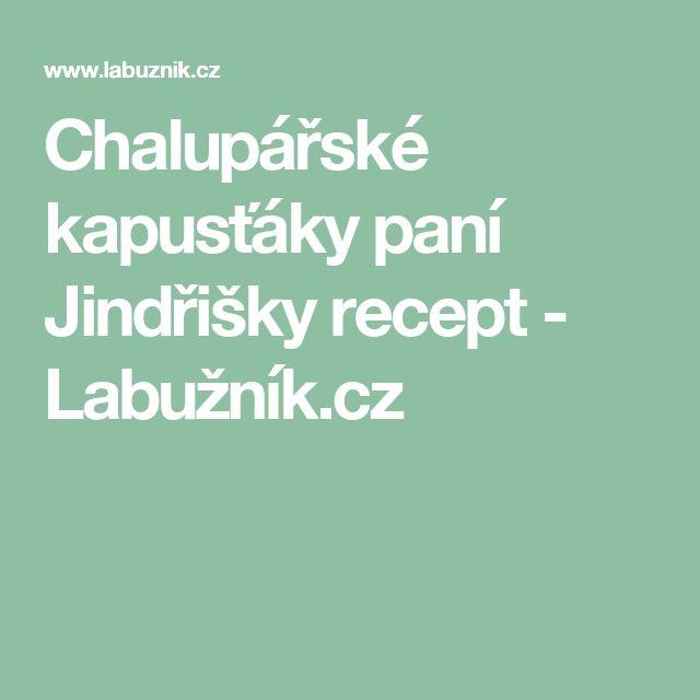 Chalupářské kapusťáky paní Jindřišky recept - Labužník.cz