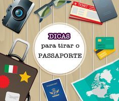 Tire seu passaporte o quanto antes mesmo que não tenha nenhuma viagem planejada.