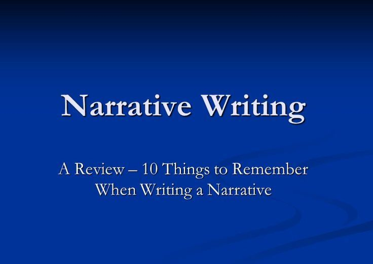 writing a narrative essay ppt Narrative writing a review – 10 things to remember when writing a narrative  number 1 – your story beginning your story needs a strong beginning.