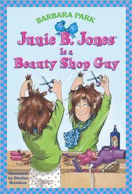 Barbara Park: Junie B. Jones Is a Beauty Shop Guy (Junie B. Jones Series #11)