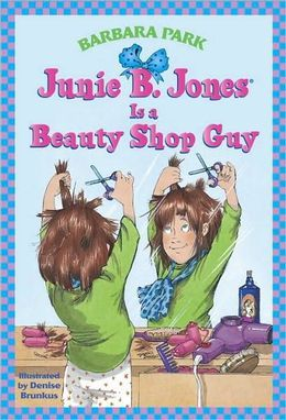 Barbara Park: Junie B. Jones Is a Beauty Shop Guy (Junie B. Jones Series #11)