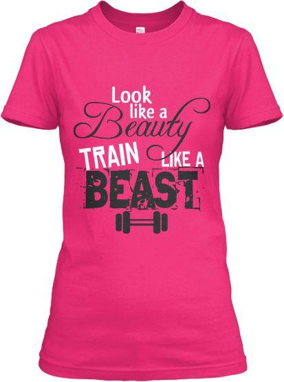 Look like a Beauty Train like a Beast | Teespring  T-Shirt Tee Shirt